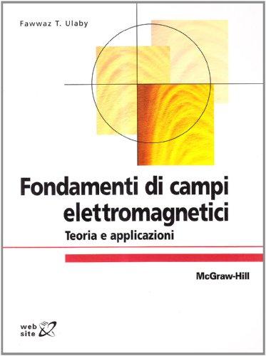 9788838662652: Fondamenti di campi elettromagnetici. Teoria e applicazioni