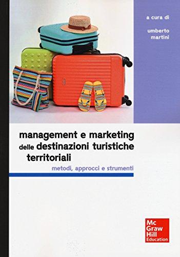 9788838694493: Management e marketing delle destinazioni turistiche territoriali. Metodi, approcci e strumenti