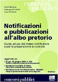 9788838730238: Notificazioni e pubblicazioni all'albo pretorio. Guida a uso del messo notificatore e per la preparazione ai concorsi