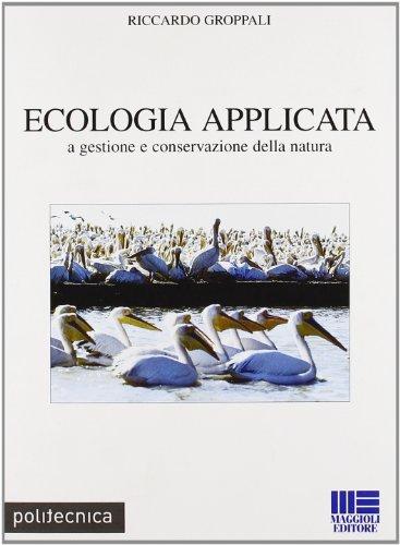 9788838742385: Ecologia applicata a gestione e conservazione della natura