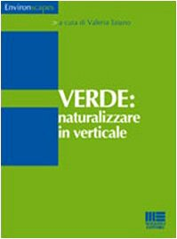 9788838746321: Verde. Naturalizzare in verticale (Environscapes)