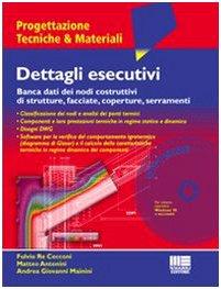 9788838752872: Dettagli esecutivi. Banca dati dei nodi costruttivi di strutture, facciate, coperture, serramenti. Con CD-ROM