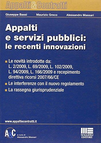Appalti e servizi pubblici: le recenti innovazioni - Massari Alessandro; Greco Maurizio; Bassi Giuseppe