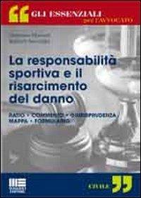9788838759949: La responsabilità sportiva e il risarcimento del danno