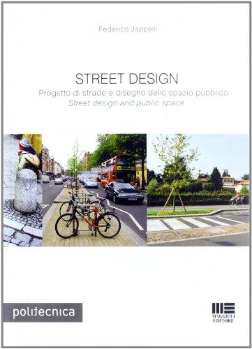 9788838760716: Street design. Progetto di strade e disegno dello spazio pubblico