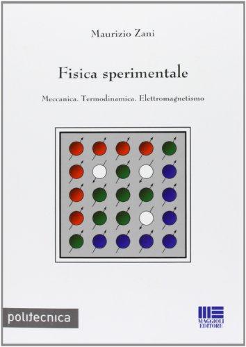 9788838762451: Fisica sperimentale. Meccanica. Termodinamica. Elettromagnetismo