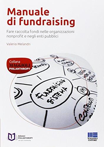 9788838765414: Manuale di fundraising. Fare raccolta fondi nelle organizzazioni nonprofit e negli enti pubblici