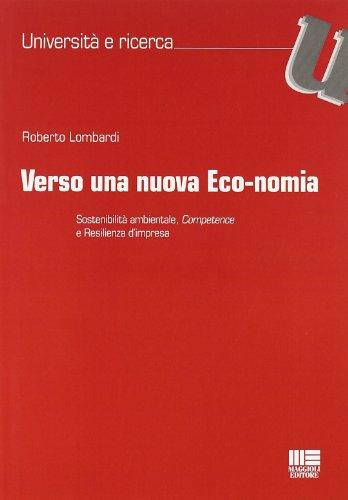 Verso una nuova eco-nomia. Sostenibilità ambientale, competence: Roberto Lombardi