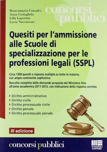 9788838773631: Quesiti per l'ammissione alle Scuole di specializzazione per le professioni legali (SSPL)