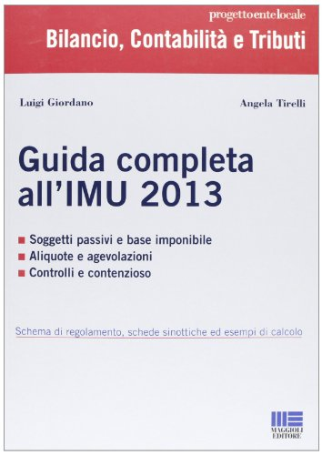Guida completa all'IMU 2013: Giordano, Luigi/ Tirelli,