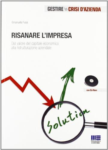9788838776359: Risanare l'impresa. Con CD-ROM