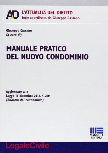 Manuale pratico del nuovo condominio: Cassano, Giuseppe