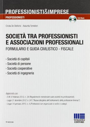 9788838781919: Società tra professionisti e associazioni professionali. Formulario e guida civilistico fiscale. Con CD-ROM