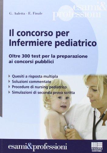 9788838782695: Il concorso per infermiere pediatrico (Esami & professioni)