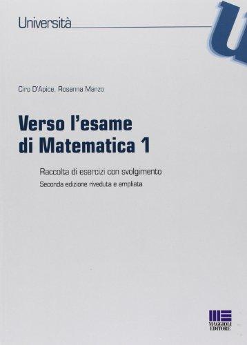 9788838785122: Verso l'esame di matematica 1. Raccolta di esercizi con svolgimento