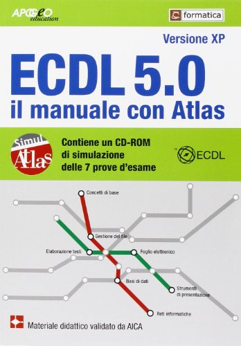 9788838787300: ECDL. Il manuale con Atlas. Syllabus 5.0