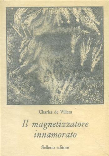 Il magnetizzatore innamorato Villers, Charles de; Sarno,
