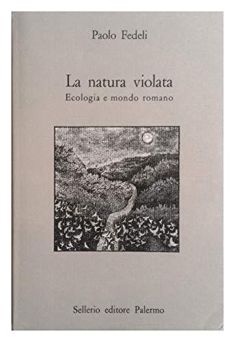 9788838906282: La natura violata. Ecologia e mondo romano (Prisma)