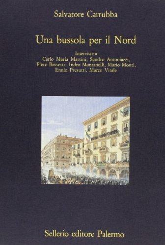 Una bussola per il Nord. Interviste a Carlo Maria Marti: Carrubba,Salvatore.