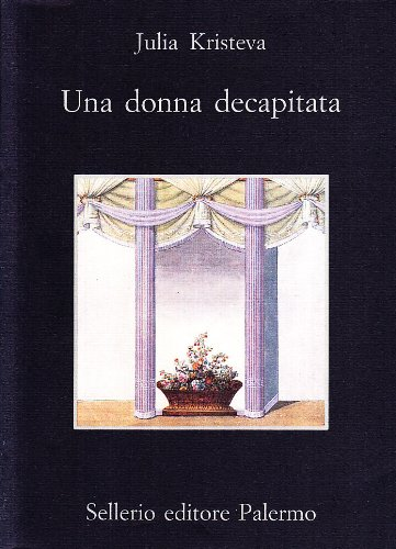 Una donna decapitata (883891348X) by Julia Kristeva