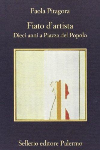 9788838916694: Fiato d'artista. Dieci anni a Piazza del Popolo