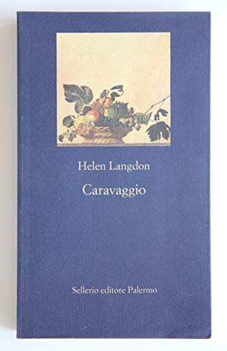 Caravaggio. Una vita (8838917051) by Helen Langdon