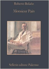 Monsieur Pain - Bolaño, Roberto