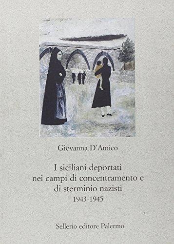 I siciliani deportati nei campi di concentramento e di sterminio nazisti 1943-1945 (9788838921001) by [???]