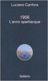 1956. L'anno spartiacque: Canfora, Luciano