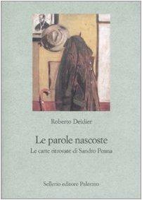 9788838923456: Le parole nascoste. Le carte ritrovate di Sandro Penna