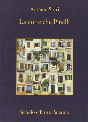 La notte che Pinelli - Adriano Sofri
