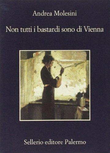 9788838925009: Non Tutti I Bastardi Sono DI Vienna (Italian Edition)