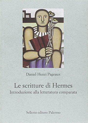 9788838925016: Le scritture di Hermes. Introduzione alla letteratura comparata