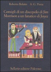 9788838925771: Consigli di un discepolo di Jim Morrison a un fanatico di Joyce-Diario da bar
