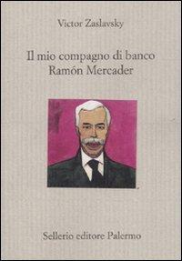 9788838925832: Il mio compagno di banco Ramón Mercader