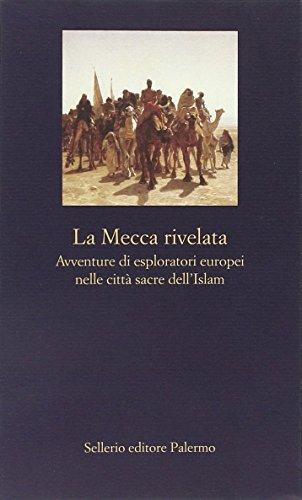 9788838932939: La Mecca rivelata. Avventure di esploratori europei nelle citta sacre dell'Islam
