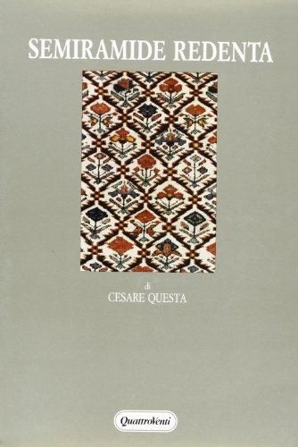9788839201034: Semiramide redenta: Archetipi, fonti classiche, censure antropologiche nel melodramma (Letteratura e antropologia) (Italian Edition)