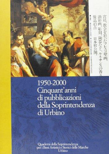 9788839205674: Cinquantanni di pubblicazioni della Soprintendenza di Urbino 1950-2000