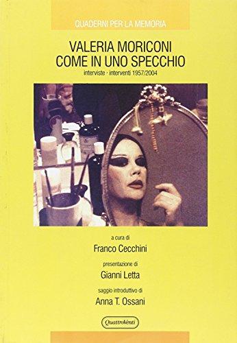 9788839208415: Valeria Moriconi come in uno specchio. Interviste-interventi 1957/2004