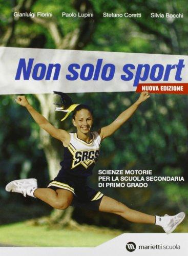 9788839301543: Non solo sport. Per la Scuola media. Con espansione online