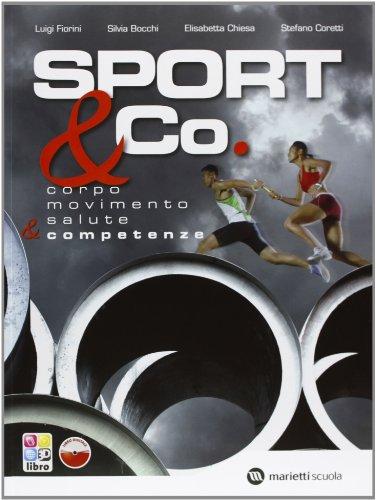 9788839302632: Sport & co. Corpo-Movimento-Salute & competenze. Per le Scuole superiori. Con CD-ROM. Con espansione online