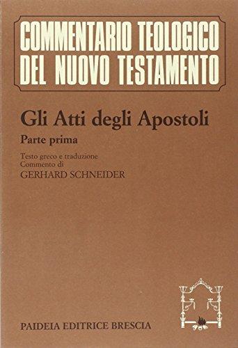 9788839401755: Gli atti degli Apostoli. Parte 1ª. Testo greco e traduzione. Introduzione e commento ai capp. 1, 1-8, 40