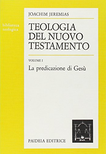 Teologia del Nuovo Testamento vol. 1 (9788839401946) by Joachim Jeremias