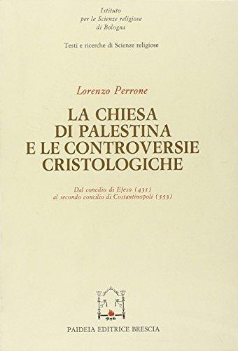 9788839403537: La chiesa di Palestina e le controversie cristologiche. Dal Concilio di Efeso (431) al secondo Concilio di Costantinopoli (553)