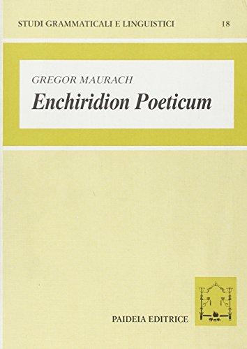 9788839404527: Enchiridion poeticum. Introduzione alla lingua poetica latina. Con crestomazia commentata (Studi grammaticali e linguistici)