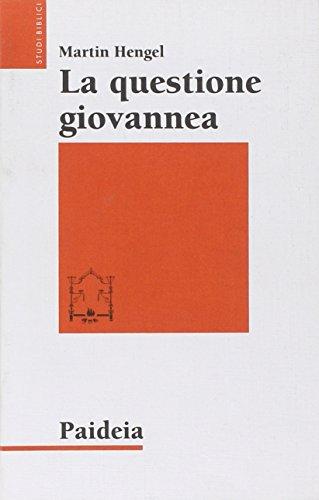 La questione giovannea (9788839405678) by Martin Hengel