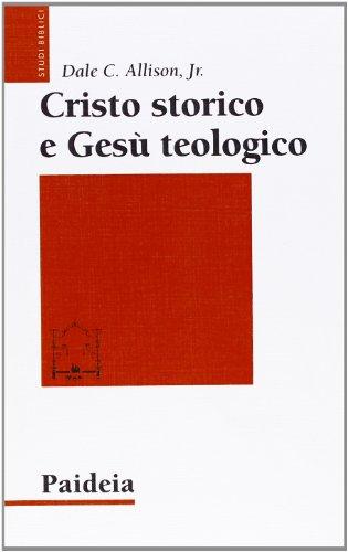 9788839408365: Cristo storico e Gesù teologico