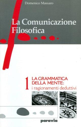9788839511959: La Grammatica Delle Mente: i ragionamenti deduttivi (La Comunicazione Filosofica, Vol #1)