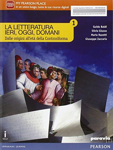 9788839526533: La letteratura ieri, oggi, domani. Vol. 1. Per le Scuole superiori. Con e-book. Con espansione online