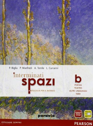 9788839530394: Interminati spazi. Vol. B: Poesia e teatro. Per le Scuole superiori. Con espansione online
